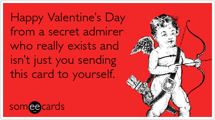 secret admirer cards lonely valentines day ecards someecards