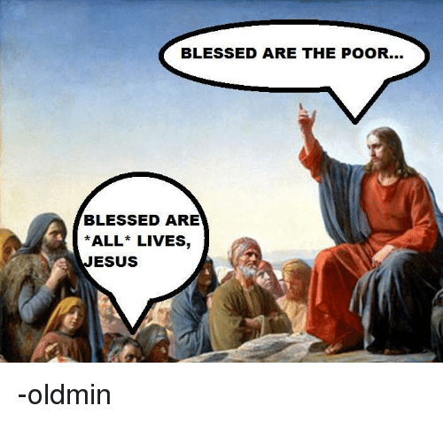 blessed-are-the-poor-blessed-are-all-lives-esus-oldmin-3057734